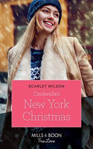 Cinderella's New York Christmas (Mills & Boon True Love)