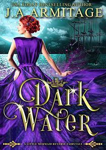 Dark Water: A Little Mermaid Reverse Fairytale
