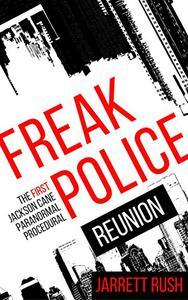 Freak Police: Reunion (A paranormal procedural)