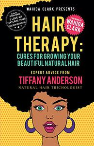 Hair Therapy: Cures For Growing Your Beautiful Natural Hair