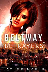Beltway Betrayers: A Psychological Thriller