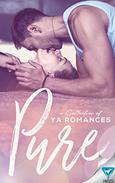 Pure: A Collection of YA Romances