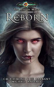 Reborn: Age Of Magic - A Kurtherian Gambit Series