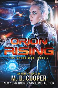 Orion Rising: A Military Science Fiction Space Opera Epic