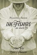 Planting Seeds: The Fishers