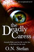 The Deadly Caress: An Amanda Blake thriller.