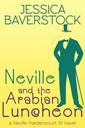 Neville and the Arabian Luncheon: A Neville Hardencourt IV Novel