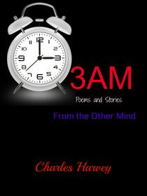 3AM - Poems and Stories From the Other Mind