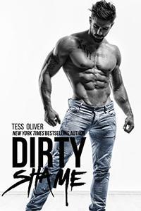 Dirty Shame: A Bad Boy Romance