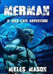 MERMAN: A Max Cain Adventure