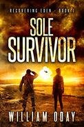 Sole Survivor: A Post Apocalyptic EMP Science Fiction Survival Thriller