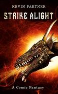 Strike Alight: A Comic Fantasy: Book 3 of the Strike Trilogy