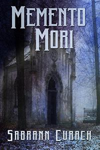 Memento Mori: Stories of horror, fear and discovery