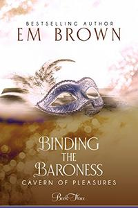 Binding the Baroness: A BDSM Historical Romance