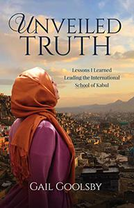 Unveiled Truth: Lessons I Learned Leading the International School of Kabul