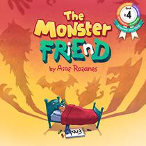 The Monster Friend: Face your fears and make friends with your monsters. Help Children and Parents Overcome their Fears (Bedtime Story Fiction Children's ... Book Kindergarten Ages 4 8)