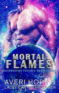 Mortal Flames: A Scifi Romance: The Magical Future