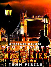 Sherlock Holmes 10 Minute Mystery Stories Volume Two: Urban fantasy and mystery tales