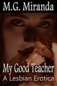 My Good Teacher: A Lesbian Erotica