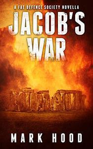 Jacob's War: A Fairy Defense Society Novella
