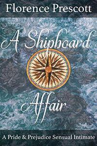 A Shipboard Affair: A Pride and Prejudice Sensual Intimate