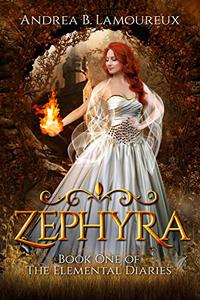 Zephyra: Book One of The Elemental Diaries