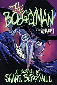 The Boogeyman: A Monstrous Fairytale