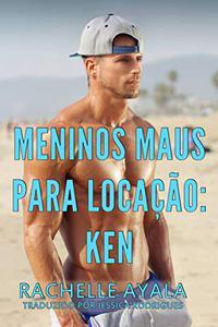 Meninos Maus para Locação: Ken
