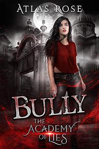 Bully: A High School Bully, Reverse Harem Romance