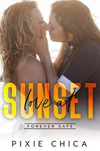 Love at Sunset: Forever Safe Romance Series