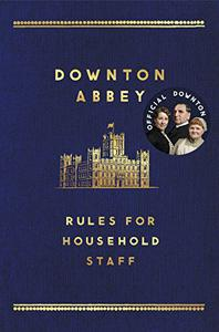The Downton Abbey Rules for Household Staff