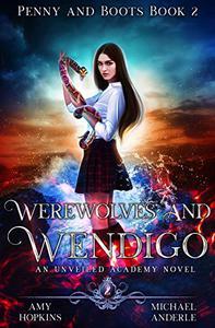 Werewolves And Wendigo: An Unveiled Academy Novel