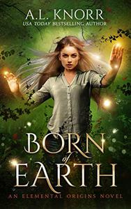 Born of Earth: A Fairytale Ghost Story and Elemental Origins Novel