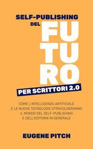 Self-Publishing del Futuro per Scrittori 2.0