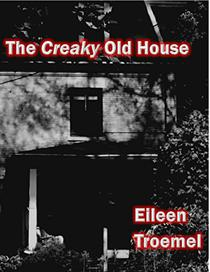 The Creaky Old House