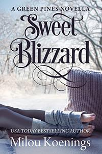 Sweet Blizzard, A Green Pines Novella: