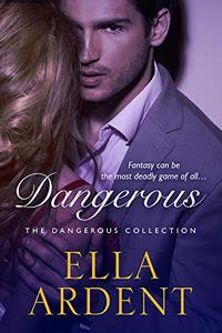 Dangerous: The Complete Romance
