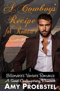 A Cowboy's Recipe for Romance:  A Sweet Contemporary Romance