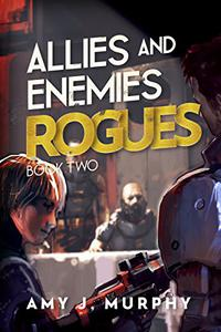 Allies and Enemies: Rogues, Book 2