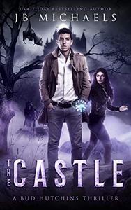 The Castle: A Bud Hutchins Supernatural Thriller