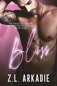Bliss: The Freed Billionaire Spencer Christmas Trilogy, Three
