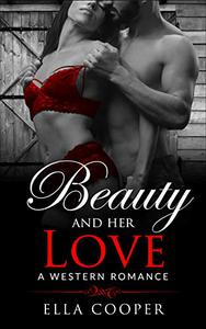 Beauty and her Love ( Cowboy's Beauty in Kansas Book 1 ): A Western Romance