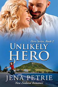 Unlikely Hero: Heartwarming Small Town Romance