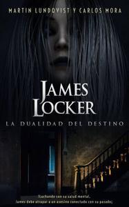 James Locker: La dualidad del destino
