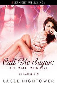 Call Me Sugar: An MMF Menage