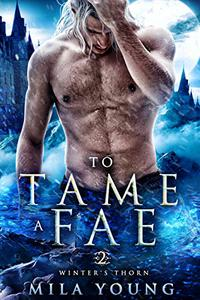 To Tame A Fae: Reverse Harem Fantasy Romance