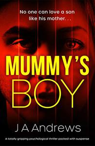 Mummy's Boy: A totally gripping psychological thriller packed with suspense