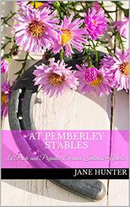 At Pemberley Stables: A Pride and Prejudice Sensual Intimate Novella