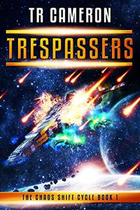 Trespassers: A Military Science Fiction Space Opera