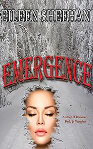 Emergence: A Story of Romance, Peril, & Vampires